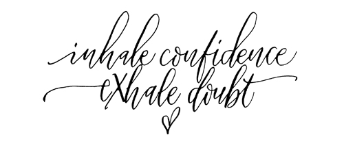 08 2017 Inhale Confidence Exhale Doubt in post