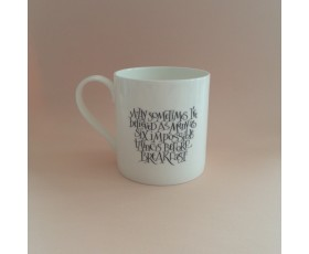 """Why sometimes I believed six impossible things…"" Mug"