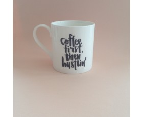Coffee First, then Hustlin' Mug