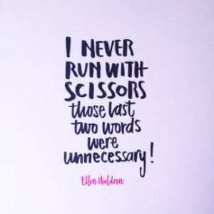I-never-run-with-scissors